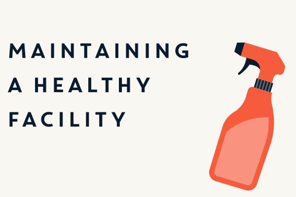 Maintaining a healthy facility blog