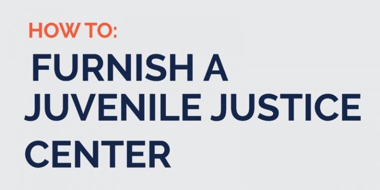 Furnishing juvenile justice center blog