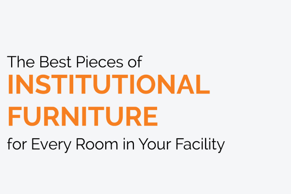 Blog Post: Institutional Furniture for every rooms in your facility