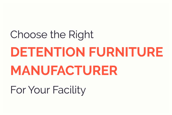 Blog Post: Right detention furniture manufacturer improves your facility